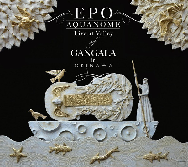 EPO/AQUANOME LIVE at Valley of GANGALA in Okinawa