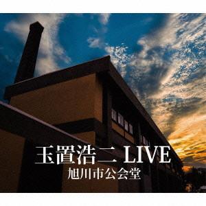 玉置浩二/玉置浩二 LIVE 旭川市公会堂