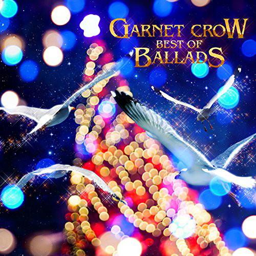 GARNET CROW/GARNET CROW BEST OF BALLDS