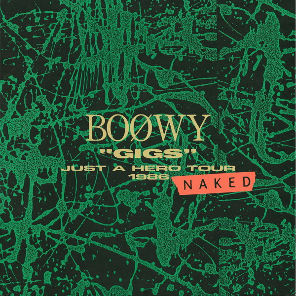 BOφWY(ボウイ)/GIGS JUST A HERO TOUR 1986 NAKED
