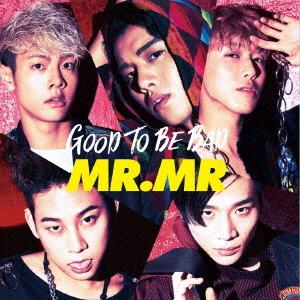 MR.MR/GOOD TO BE BAD(通常盤)