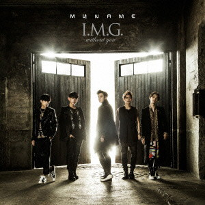 MYNAME/I.M.G. 〜without you〜