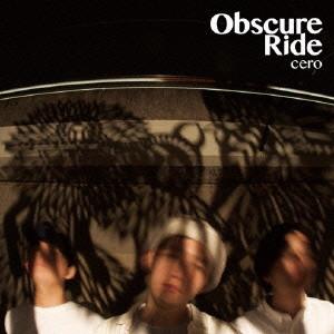 cero/Obscure Ride