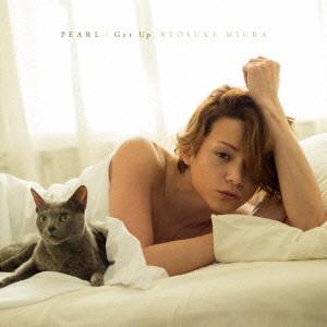 三浦涼介/PEARL/Get Up(DVD付)