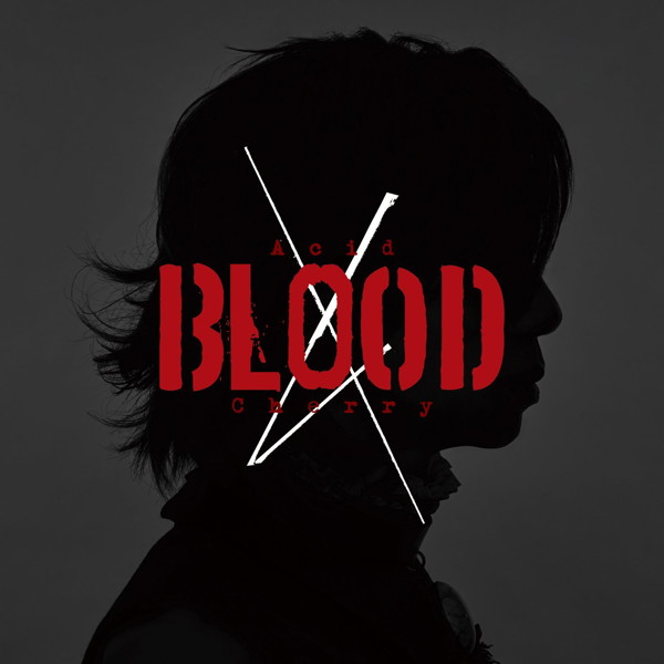 Acid Black Cherry/Acid BLOOD Cherry(DVD付)
