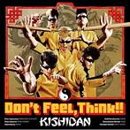 氣志團 Don't_Feel,_Think!!