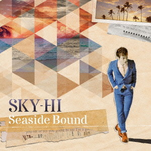 SKY-HI/Seaside Bound(DVD付A)
