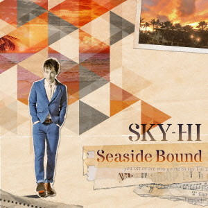 SKY-HI/Seaside Bound(DVD付B)