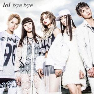 lol/bye bye(DVD付)