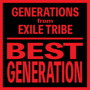 GENERATIONS from EXILE TRIBE/BEST GENERATION(International Edition)