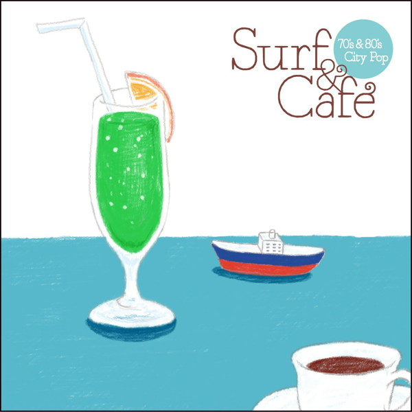 Surf&Cafe-70's&80's City Pop-