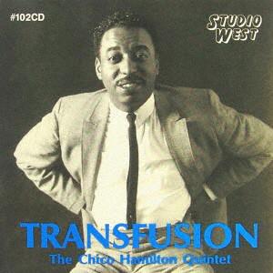 チコ・ハミルトン・クインテット/トランスフュージョン