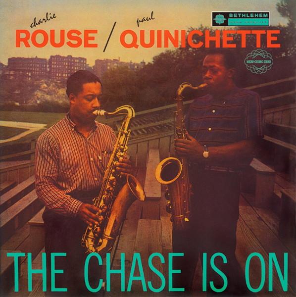 チャーリー・ラウズ&ポール・クイニシェット/ザ・チェイス・イズ・オン(UHQCD限定盤)