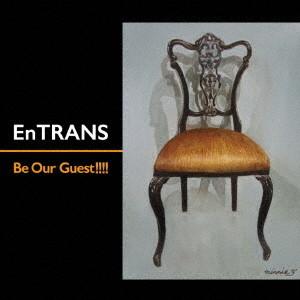EnTRANS/Be Our Guest!!