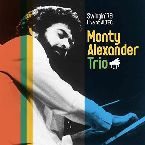 モンティ・アレキサンダー・トリオ/スウィンギン'79〜ライヴ・アット・アルテック