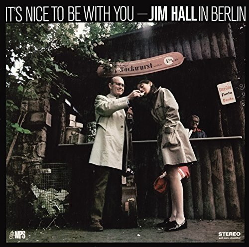 ジム・ホール/イッツ・ナイス・トゥ・ビー・ウィズ・ユー〜ジム・ホール・イン・ベルリン