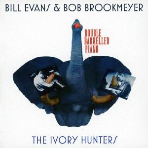 ビル・エヴァンス&ボブ・ブルックマイヤー/アイヴォリー・ハンターズ+7ボーナストラックス
