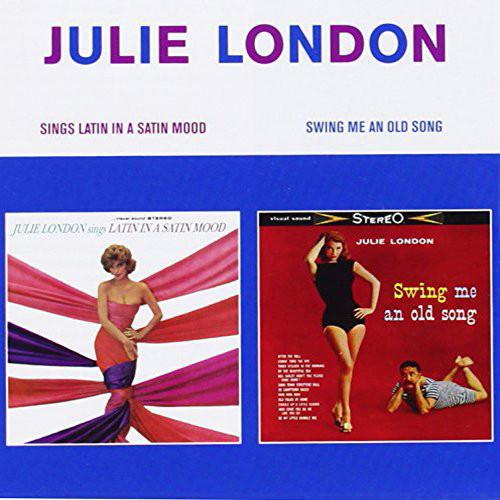 ジュリー・ロンドン/SINGS LATIN IN A SATIN MOOD + SWING ME AN OLD SONG