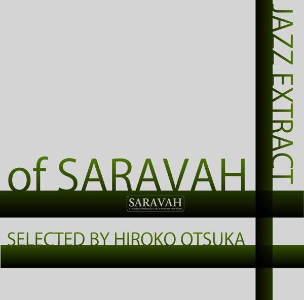 JAZZ EXTRACT OF SARAVAH〜SELECTED BY HIROKO OTSUKA