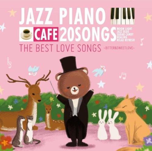Moonlight Jazz Blue/カフェで流れるジャズピアノ20 THE BEST LOVE SONGS〜BITTER&SWEET LOVE〜