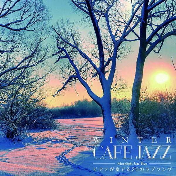 Moonlight Jazz Blue/WINTER CAFE JAZZ 〜ピアノが奏でる20のラブソング〜