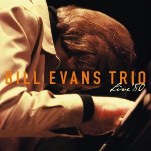 ビル・エヴァンス・トリオ/ライヴ '80