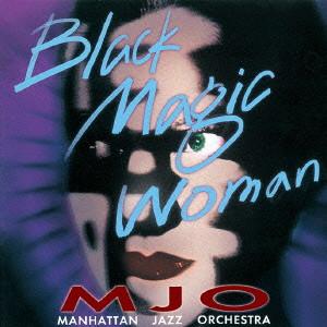 マンハッタン・ジャズ・オーケストラ/ブラック・マジック・ウーマン