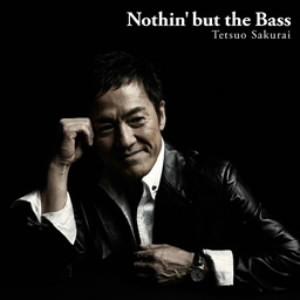 櫻井哲夫/Nothin'but the Bass
