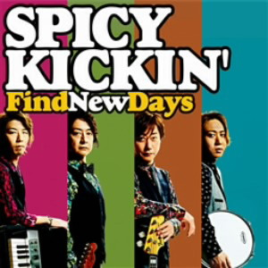 SPICY KICKIN'/Find New Days