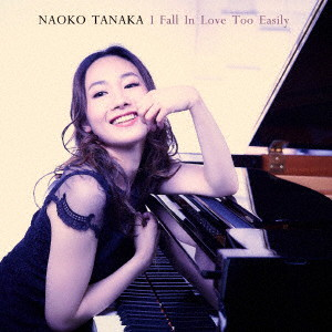 田中菜緒子/I Fall In Love Too Easily