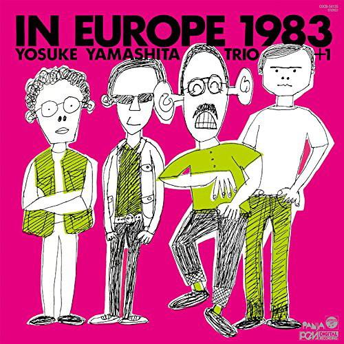 山下洋輔トリオ+1/イン・ヨーロッパ 1983-complete edition-