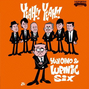 Yuji Ohno&Lupintic Six/YEAH!! YEAH!!