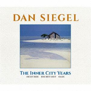 ダン・シーゲル/The Inner City Years(Nite Ride/The Hot Shot/Oasis)
