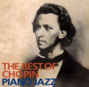 THE BEST OF CHOPIN-PIANO JAZZ
