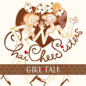 チャイチーシスターズ/Girl Talk
