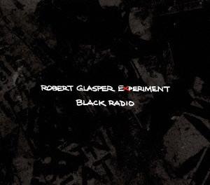 ロバート・グラスパー・エクスペリメント/ブラック・レディオ 日本ツアー・パッケージ