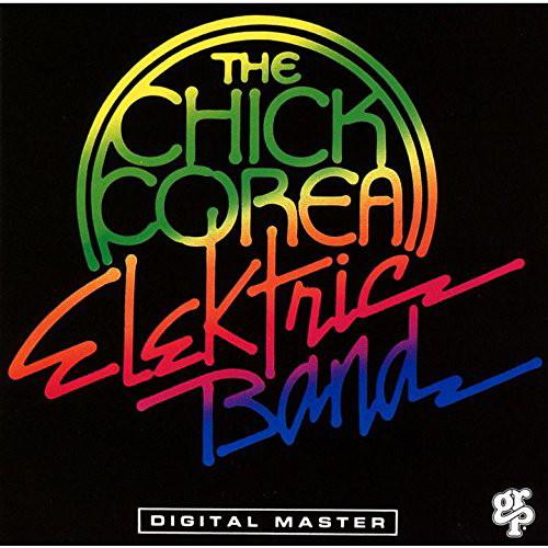 チック・コリア・エレクトリック・バンド/ザ・チック・コリア・エレクトリック・バンド