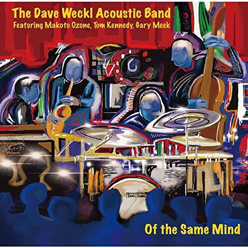 デイヴ・ウェックル・アコースティック・バンド/オブ・ザ・セイム・マインド