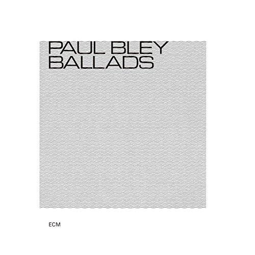 ポール・ブレイ/バラッズ