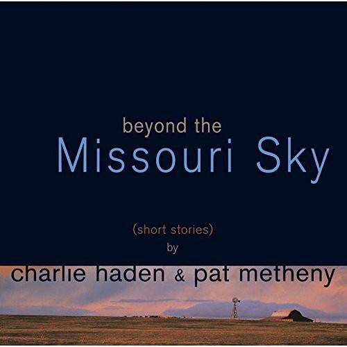 チャーリー・ヘイデン&パット・メセニー/ミズーリの空高く
