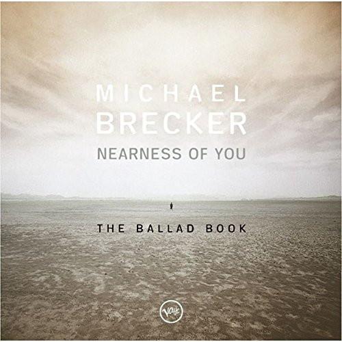 マイケル・ブレッカー/ニアネス・オブ・ユー:ザ・バラード・ブック+1