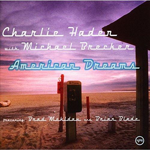 チャーリー・ヘイデン with マイケル・ブレッカー/アメリカン・ドリームス+1