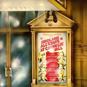 カウント・ベイシー、サラ・ヴォーン、チャーリー・パーカー、ビリー・ホリデイ/カーネギー・ホールのバードランド・オールスターズ