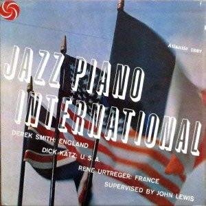 ディック・カッツ/デレク・スミス/ルネ・ユルトルジェ/ジャズ・ピアノ・インターナショナル