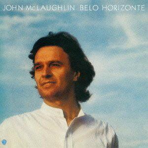 ジョン・マクラフリン/ベロリゾンチ-美しき水平線
