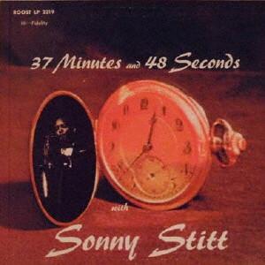 ソニー・スティット/37ミニッツ・アンド・48セカンズ