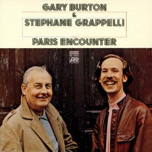 ゲイリー・バートン&ステファン・グラッペリ/パリのめぐり逢い