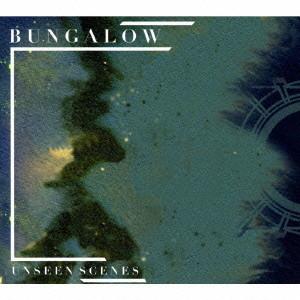 Bungalow/Unseen Scenes
