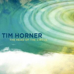 ティム・ホーナー/ヘッド・オブ・ザ・サークル