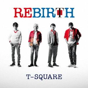 T-SQUARE/REBIRTH(DVD付)
